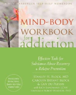 Mind-Body Workbook for Addiction: Effective Tools for Substance-Abuse Recovery & Relapse Prevention (Paperback)