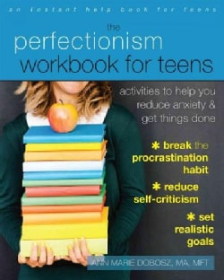 The Perfectionism Workbook for Teens: Activities to Help You Reduce Anxiety & Get Things Done (Paperback)