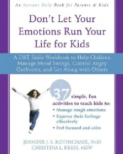 Don't Let Your Emotions Run Your Life for Kids: A DBT-Based Skills Workbook to Help Children Manage Mood Swings, ... (Paperback)