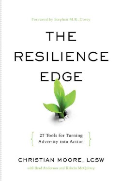 The Resilience Breakthrough: 27 Tools for Turning Adversity into Action (Paperback)