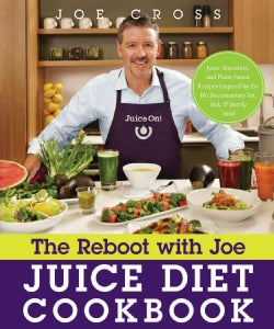 The Reboot With Joe Juice Diet Cookbook: Juice, Smoothie, and Plant-Based Recipes Inspired by the Hit Documentary... (Paperback)