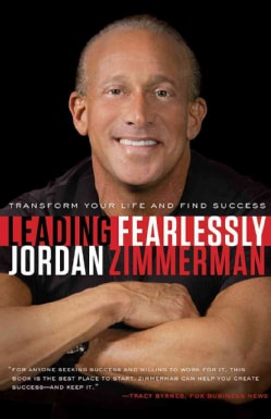 Leading Fearlessly: Transform Your Life and Find Success (Hardcover)