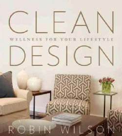 Clean Design: Wellness for Your Lifestyle (Paperback)