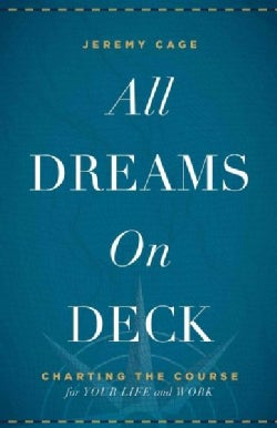 All Dreams on Deck: Charting the Course for Your Life and Work (Hardcover)