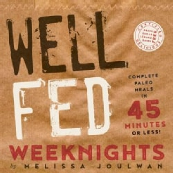 Well Fed Weeknights: Complete Paleo Meals in 45 Minutes or Less (Paperback)