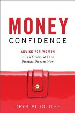 Money Confidence: Advice for Women to Take Control of Their Financial Freedom Now (Hardcover)
