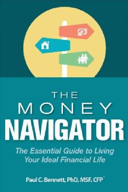 The Money Navigator: The Essential Guide to Living Your Ideal Financial Life (Hardcover)