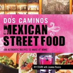 Dos Caminos Mexican Street Food: 120 Authentic Recipes to Make at Home (Paperback)