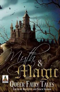 Myth & Magic: Queer Fairy Tales (Paperback)