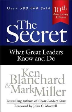 The Secret: What Great Leaders Know and Do: 10th Anniversary Edition (Hardcover)