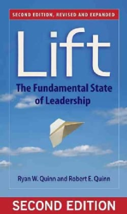 Lift: The Fundamental State of Leadership (Paperback)