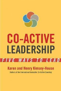 Co-Active Leadership: Five Ways to Lead (Paperback)