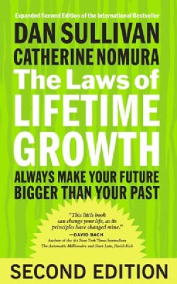The Laws of Lifetime Growth: Always Make Your Future Bigger Than Your Past (Paperback)