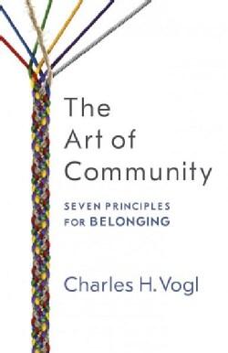 The Art of Community: Seven Principles for Belonging (Paperback)