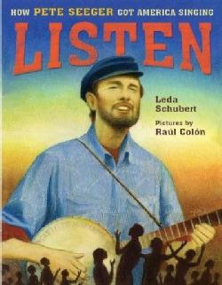Listen: How Pete Seeger Got America Singing (Hardcover)
