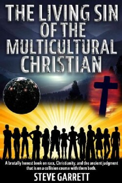 The Living Sin of the Multicultural Christian (Paperback)