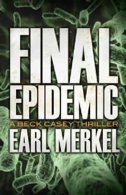 Final Epidemic (Paperback)