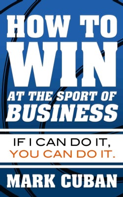 How to Win at the Sport of Business: If I Can Do It, You Can Do It (Paperback)