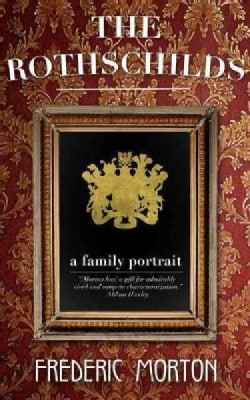The Rothschilds: A Family Portrait (Paperback)