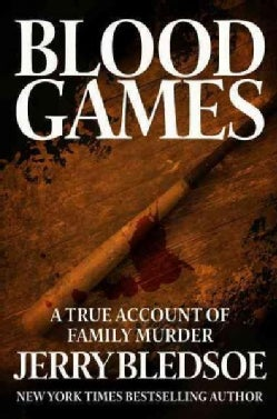 Blood Games: A True Account of Family Murder (Paperback)