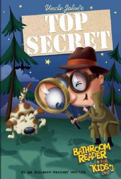 Uncle John's Top Secret Bathroom Reader for Kids Only! (Hardcover)