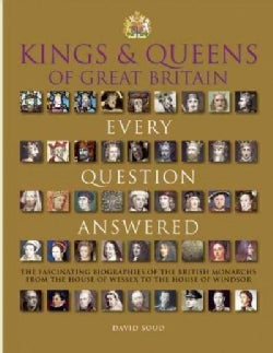 Kings & Queens of Great Britain: Every Question Answered (Hardcover)