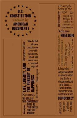 The U.S. Constitution and Other Key American Writings (Paperback)