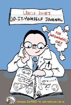 Uncle John's D-I-Y Journal for Infomaniacs Only! (Hardcover)