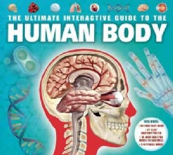 The Ultimate Interactive Guide to the Human Body