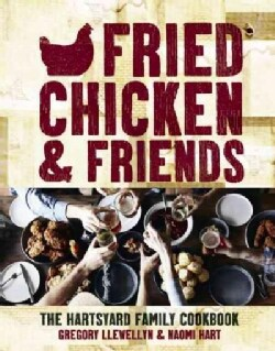 Fried Chicken & Friends: The Hartsyard Family Cookbook (Hardcover)
