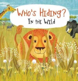 Who's Hiding? In the Wild (Hardcover)
