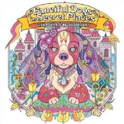Fanciful Dogs in Secret Places: A Dog Lover's Coloring Book (Paperback)