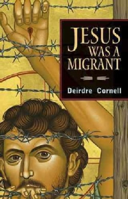 Jesus Was A Migrant (Paperback)