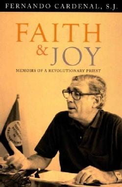 Faith & Joy: Memoirs of a Revolutionary Priest (Paperback)