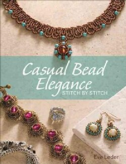 Casual Bead Elegance, Stitch by Stitch (Paperback)