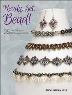 Ready, Set, Bead!: 25+ Quick & Easy Stitching Projects (Paperback)