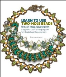 Learn to Use Two-hole Beads With 25 Fabulous Projects (Paperback)
