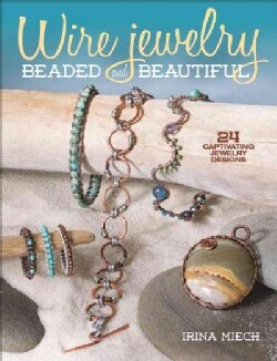 Wire Jewelry: Beaded and Beautiful (Paperback)