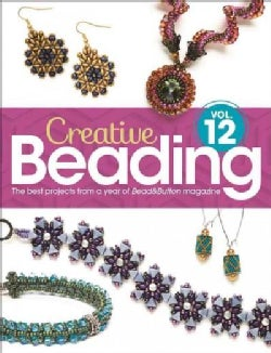 Creative Beading: The Best Projects from a Year of Bead&button Magazine (Hardcover)