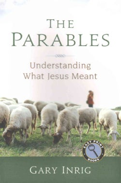 The Parables: Understanding What Jesus Meant (Paperback)