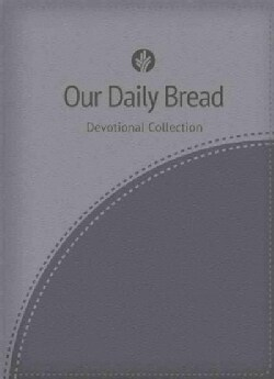 Our Daily Bread Devotional Collection: Gray Edition (Paperback)
