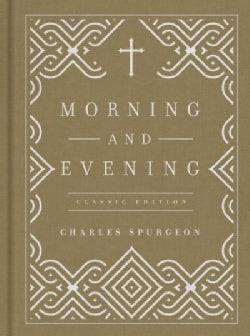 Morning and Evening: Classic Edition (Hardcover)
