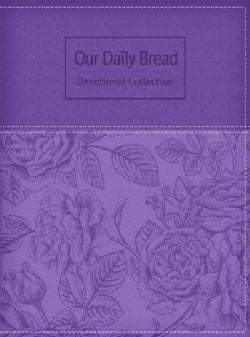 Our Daily Bread Devotional Collection: Purple Rose Edition (Paperback)