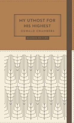 My Utmost for His Highest: Classic Edition (Paperback)