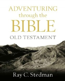 Adventuring Through the Bible: Old Testament (Paperback)