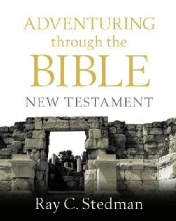 Adventuring Through the Bible: New Testament (Paperback)