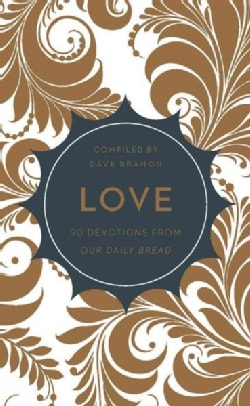 Love: 90 Devotions from Our Daily Bread (Paperback)