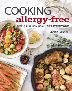 Cooking Allergy-Free: Simple Inspired Meals for Everyone (Hardcover)
