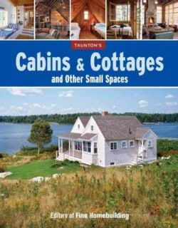 Cabins & Cottages and Other Small Spaces (Paperback)