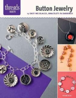 Button Jewelry: 15 Easy Necklaces, Bracelets & Earrings (Paperback)